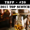 #20 - Fred's Top 10 Scotch Whisky's of 2017