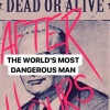 The World's Most Dangerous Man