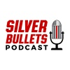 Silver Bullets Podcast Episode 7 Sooner Rather than Later