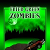 Fried Green Zombies