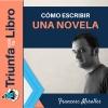 Cómo escribir una novela con Francesc Miralles