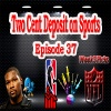 Two-Cent Deposit on Sports - Ep. 37