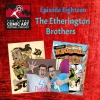 Episode 18- The Etherington Brothers