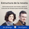 Cómo estructurar una novela y ganar el Concurso de Amazon para Autores Indies. Entrevista a Ana Ballabriga y David Zaplana.