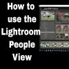 #194 - Lightroom People View