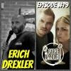 Episode #79 Erich Drexler
