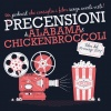 LE PRECENSIONI • Ep3 • 16 marzo 2017