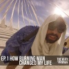 Ep.1 How Burning Man Changed My Life