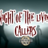 Night of The Living Callers   Haunted, Paranormal, Supernatural