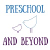 Preschool and Beyond