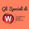 Gli Speciali di Subway WebRadio