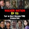 """Ep 173 """"Top 10 Most Disliked Characters on TWD"""""""