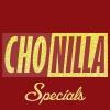 Chonilla Specials