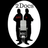 2 Docs and a Mic