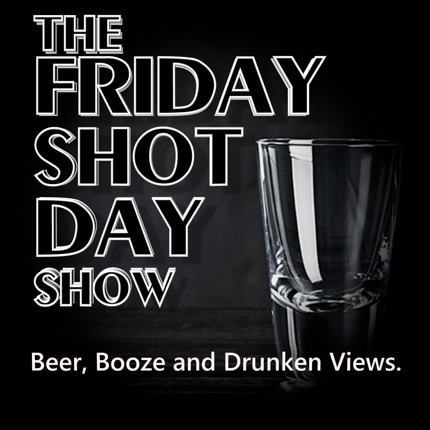 The Friday Shot Day Show