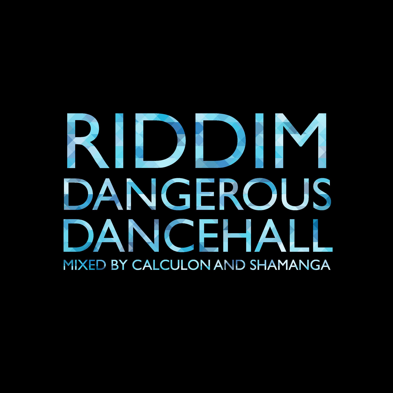RIDDIM DANGEROUS DANCEHALL on Apple Podcasts