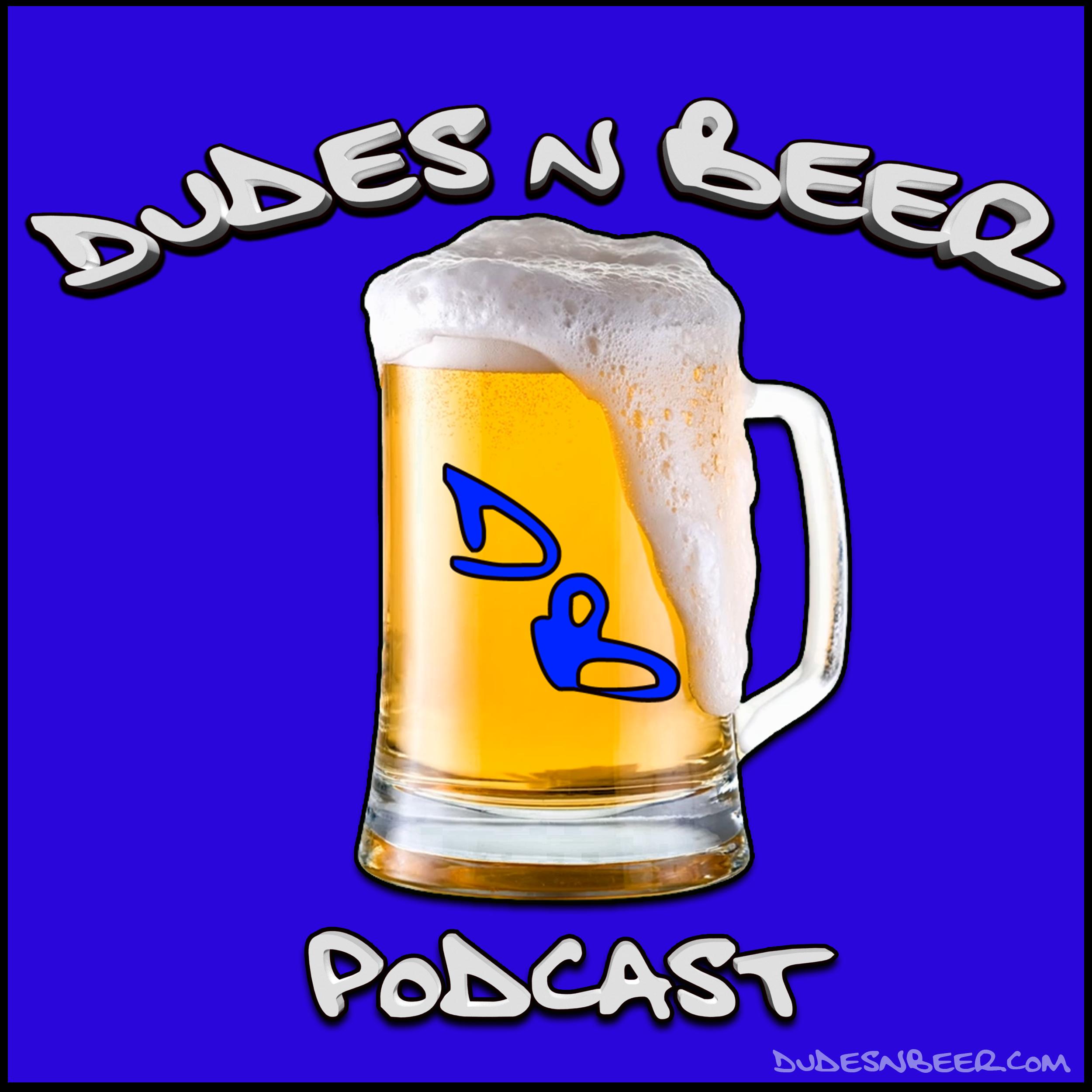 Dudes n Beer Podcast