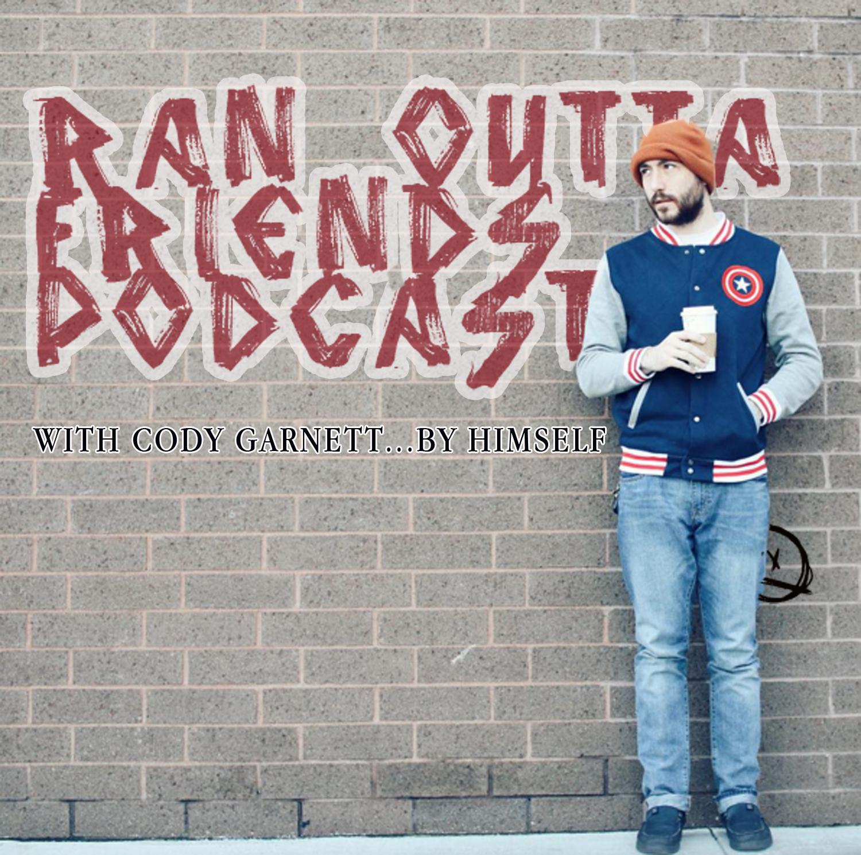 Ran Outta Friends's Podcast