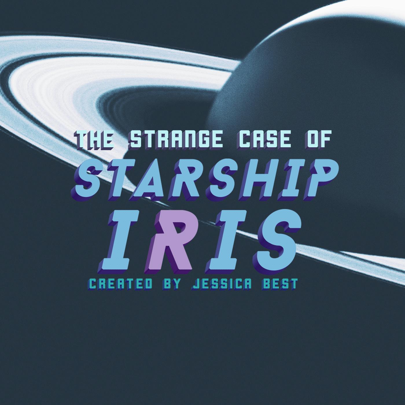 """    The Strange Case of Starship Iris "" Podcast"