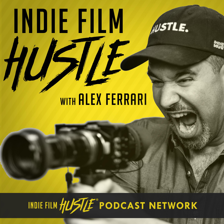 Indie Film Hustle® Podcast