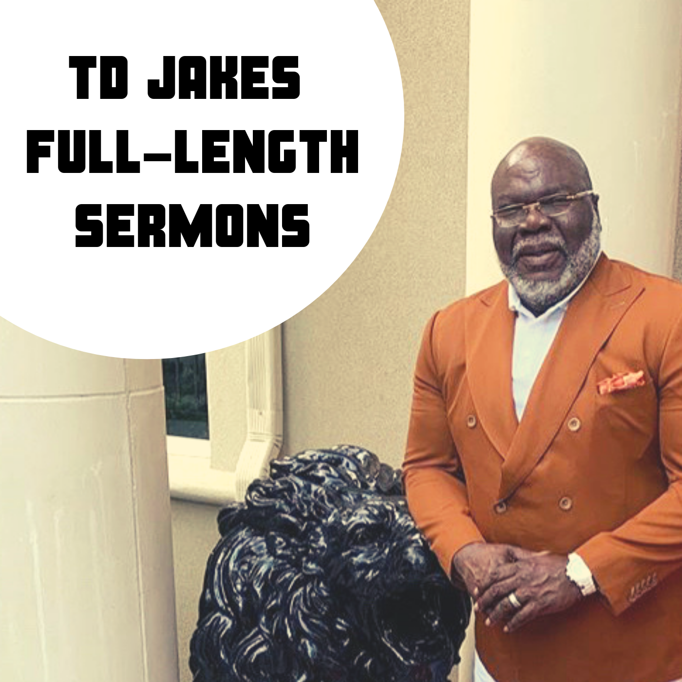 Bishop TD Jakes Full-Legnth Sermons and Interviews