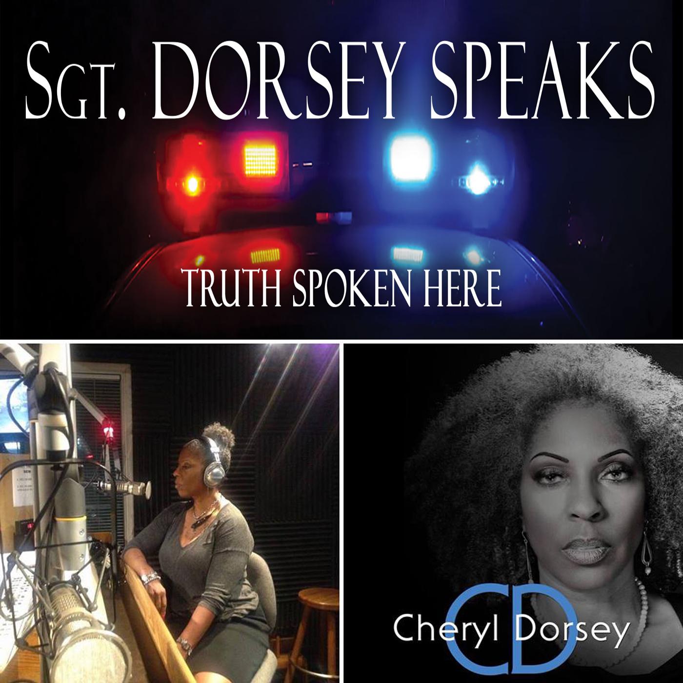 Sgt Dorsey Speaks | Listen Free on Castbox