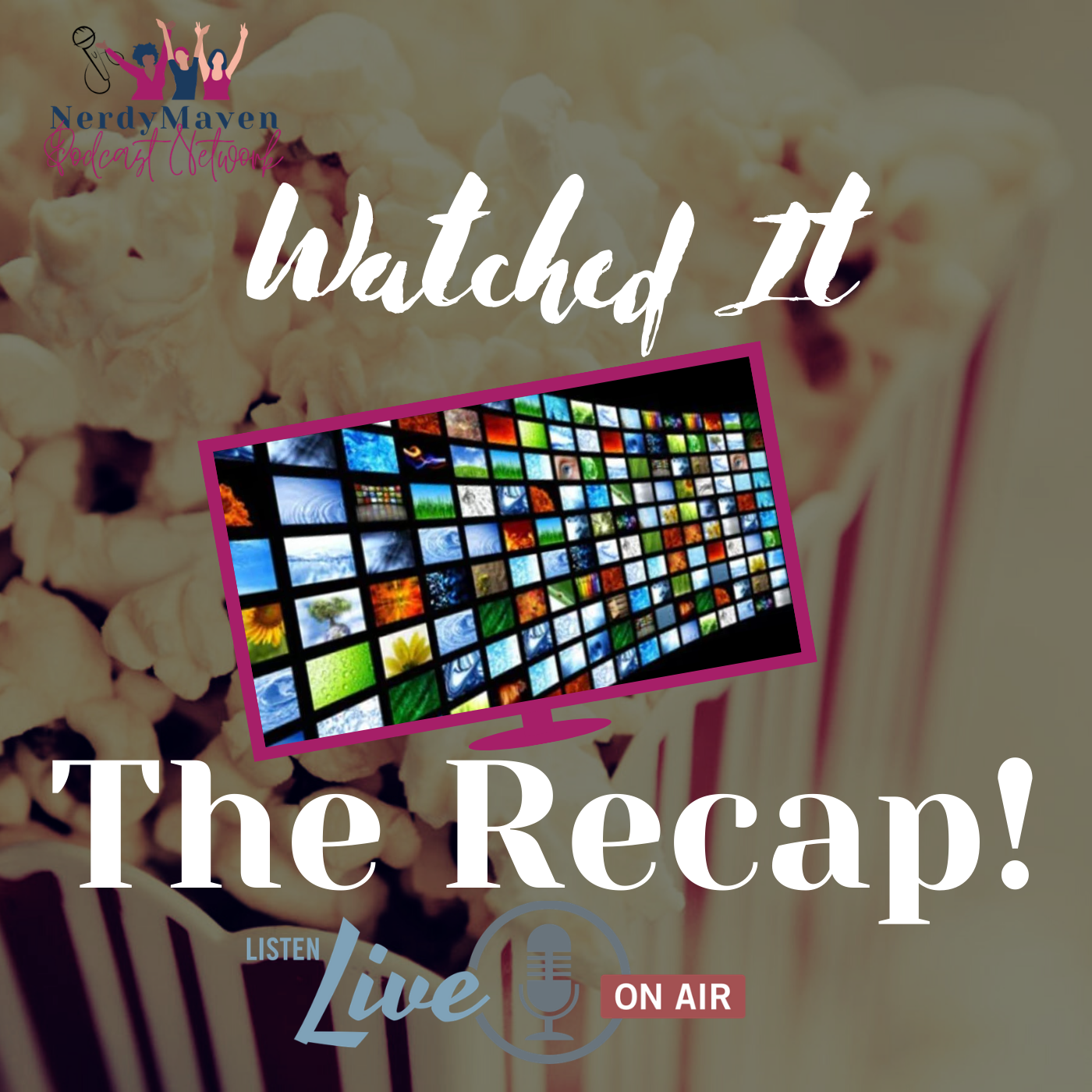 The Recap! Watched It podcast show image