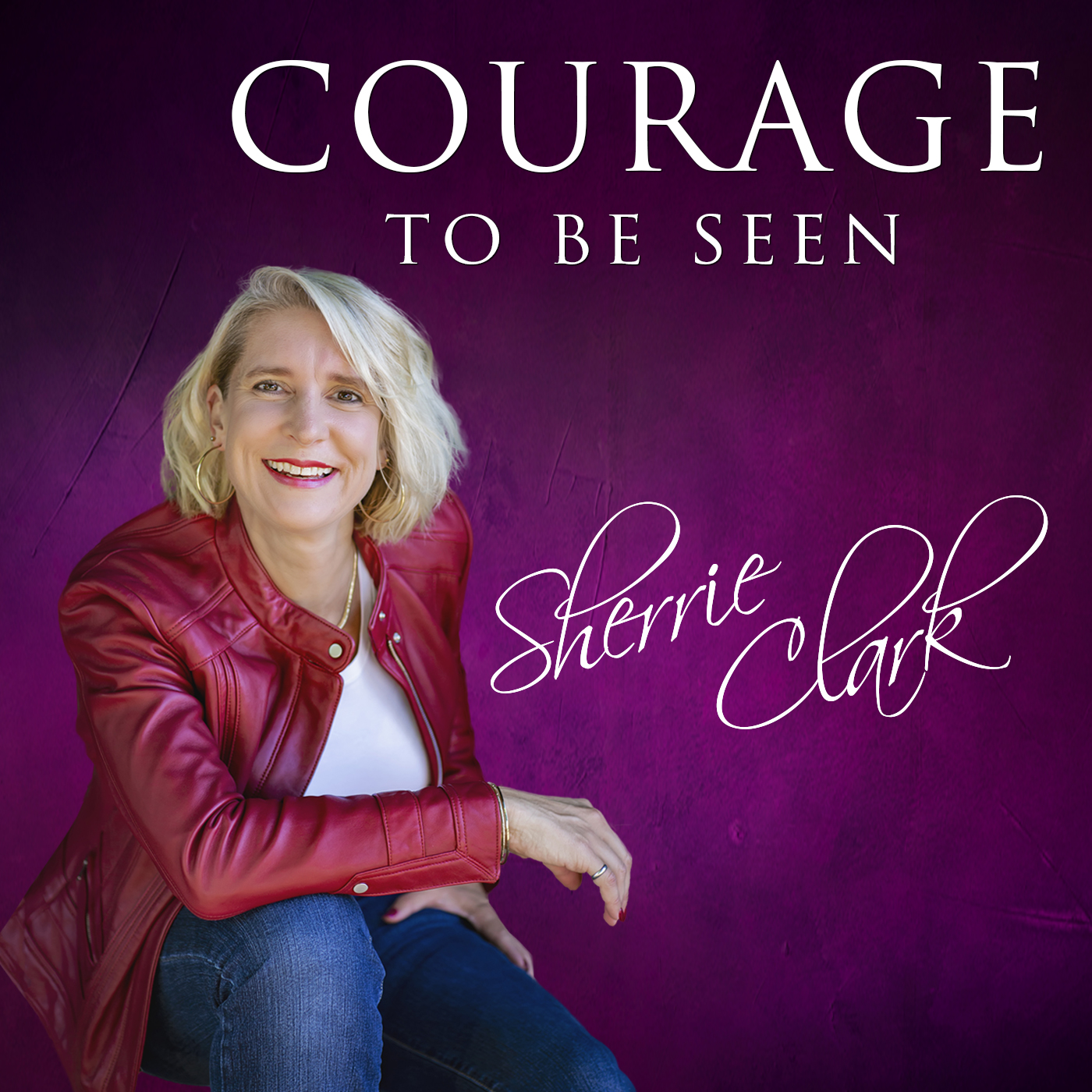 Courage to Be Seen Radio with Sherrie Clark