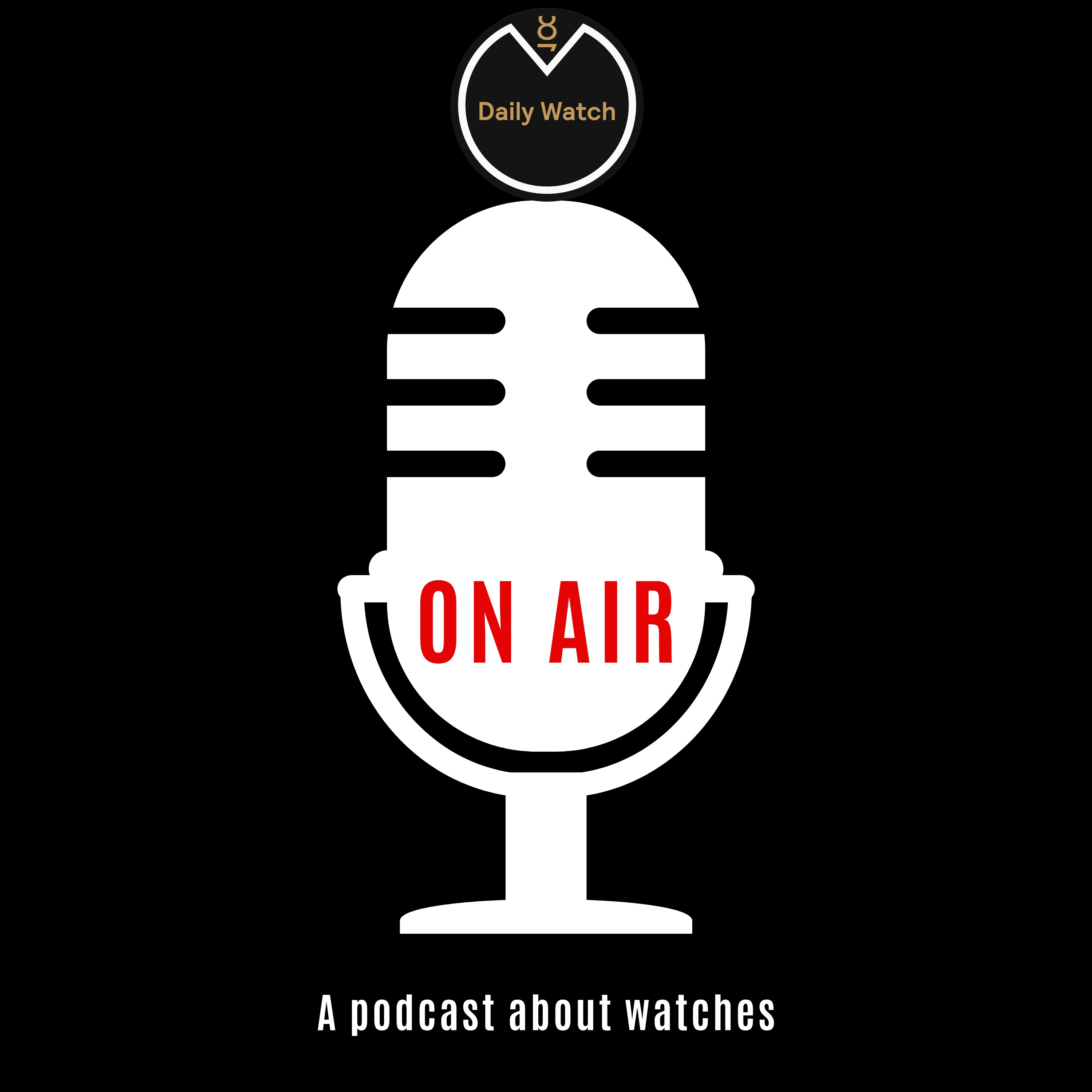 Episode 85 - Introducing Watches In 2021 (WandW Special)