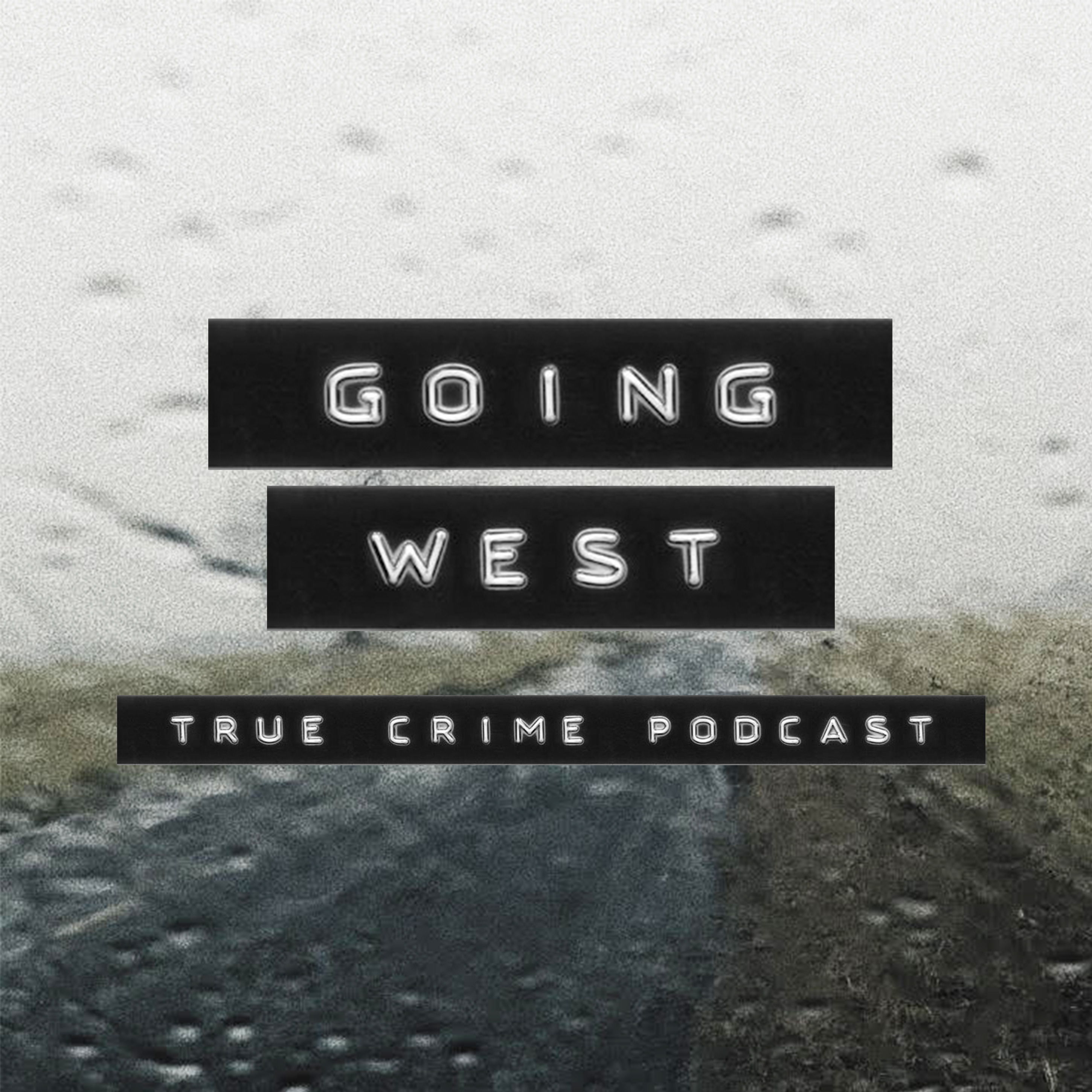 Going West True Crime Podcast Podtail