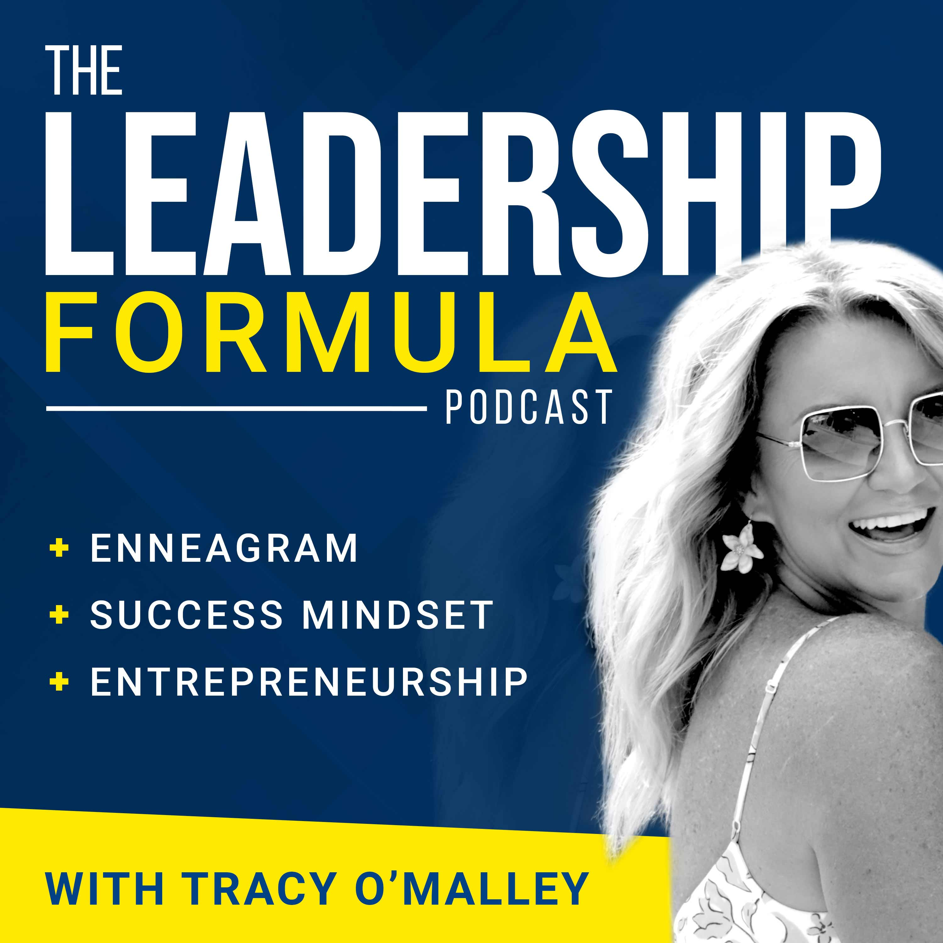 EP176: The Anatomy of Your Enneagram Type—Using It to Become the Ultimate Leader in Your Life