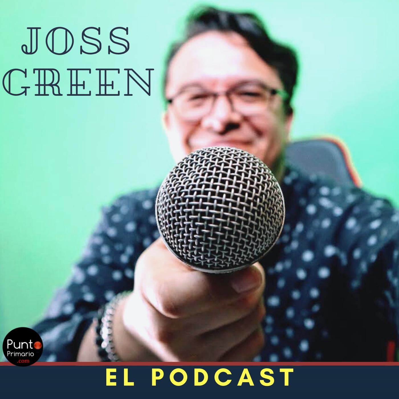 JossGreen El podcast
